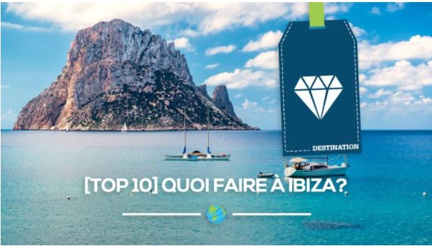 [TOP10] Quoi faire à Ibiza ?